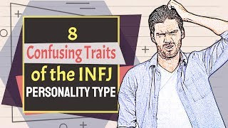 8 Confusing Traits Of The INFJ Personality Type