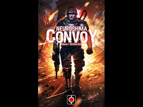 Neuroshima: Convoy - A Forensic Gameology Review