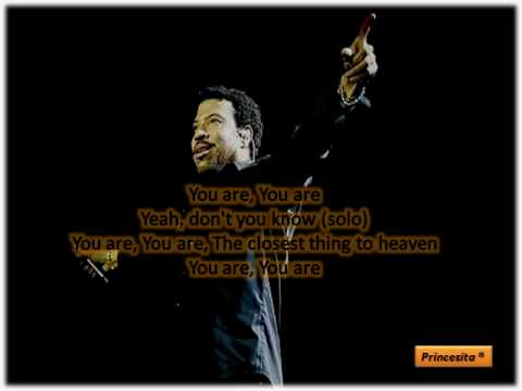Lionel Richie - The closest thing to heaven [lyrics]