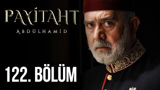 Payitaht Abdulhamid episode 122 with English subtitles Full HD