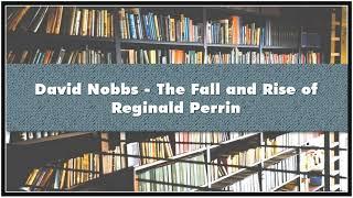 David Nobbs - The Fall and Rise of Reginald Perrin Audiobook