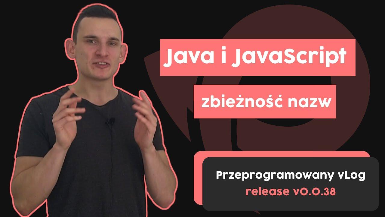 Java i JavaScript - Krótka historia zbieżności nazw | Przeprogramowany vLog v0.0.38 cover image