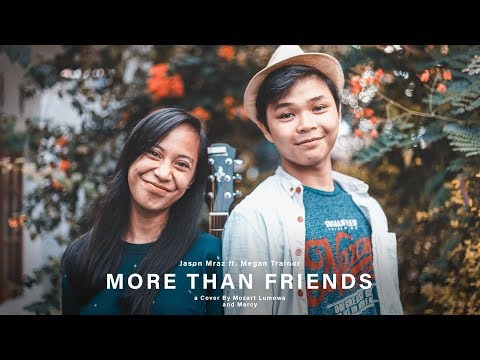 Jason Mraz ft. Meghan Trainor - More Than Friends   Mozart Lumowa Cover (ft. Mercy Rellely)