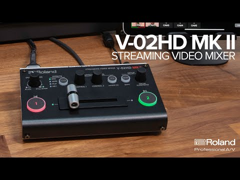 Introducing the Roland V-02HD MK II Streaming Video Mixer