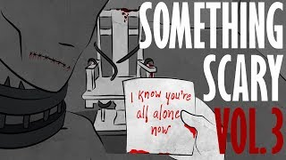 Something Scary Vol 3 - Home Sweet Home Haunted House Story Time // Something Scary | Snarled