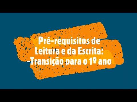 Os Pré-requisitos da Leitura e da Escrita para a Transição para o 1º ano
