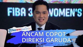 Erick Thohir Ancam Copot Direksi Garuda Indonesia soal Penyelundupan Onderdil Harley di Pesawat Baru