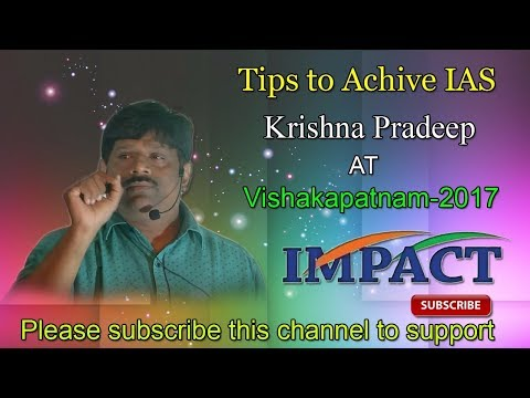 Tips to Achive IAS | Krishna Pradeep | TELUGU IMPACT Vizag 2017