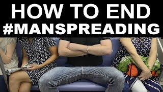 How To End Manspreading in 60 Seconds