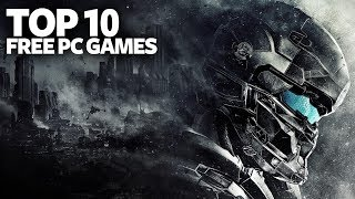 Top 10 Free PC Games You Should Play Right Now (2017)