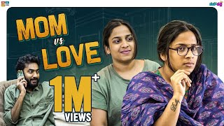Mom VS Love - Valentine's Special || Mahathalli || Tamada Media