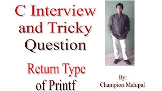 C Language Interview and Tricky Question 1 What is Return Type of printf function