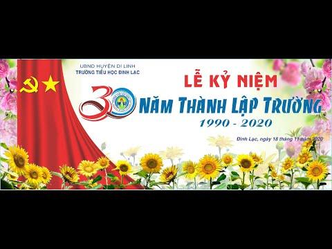 Video Kỷ Niệm 30 Năm Thành Lập Trường Tiểu Học Đinh Lạc