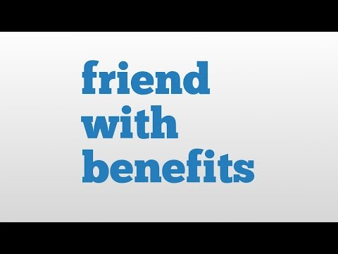 Video friend with benefits meaning and pronunciation