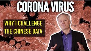 Scientist Challenges Chinese Coronavirus Data - Chris Martenson (Update #3)