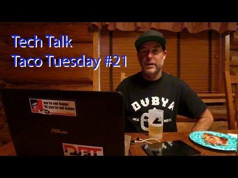 Tech Talk Taco Tuesday #21