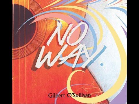 Gilbert O'Sullivan - No Way