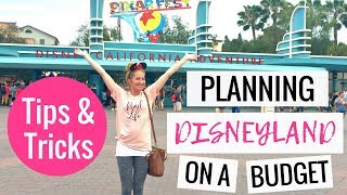 Planning A Disneyland Vacation On A Budget   Disneyland Tips & Tricks