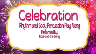 Celebration--- Rhythm and Body percussion Play Along---Kool and the Gang---New Year---2021!