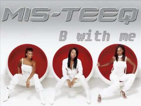 Mis-Teeq - B With Me (Mushtaq Radio Edit)