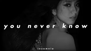blackpink - you never know (𝒔𝒍𝒐𝒘𝒆𝒅 𝒏 𝒓𝒆𝒗𝒆𝒓𝒃)