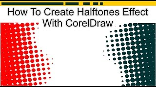 How To Create Halftones Effect With CorelDraw [ Cara Membuat Effect Halftone ]