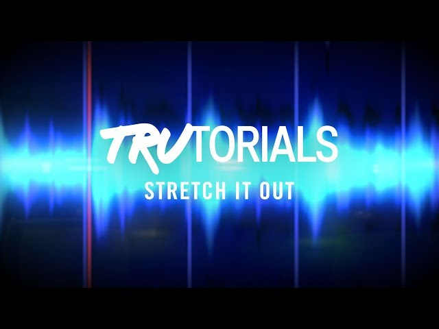 TRAKTOR TruTorials: Stretch It Out | Native Instruments