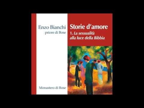 Enzo Bianchi - Storie d'amore (I) La sessualità alla luce della Bibbia
