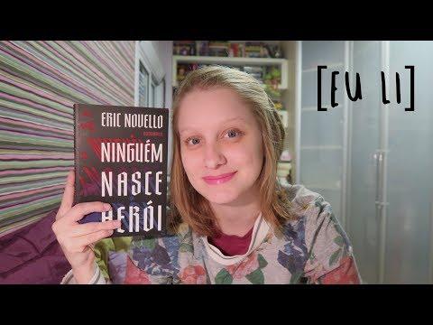 NINGUÉM NASCE HERÓI | Livros e mais #168