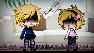 Break up prank on boyfriend|Gacha Life