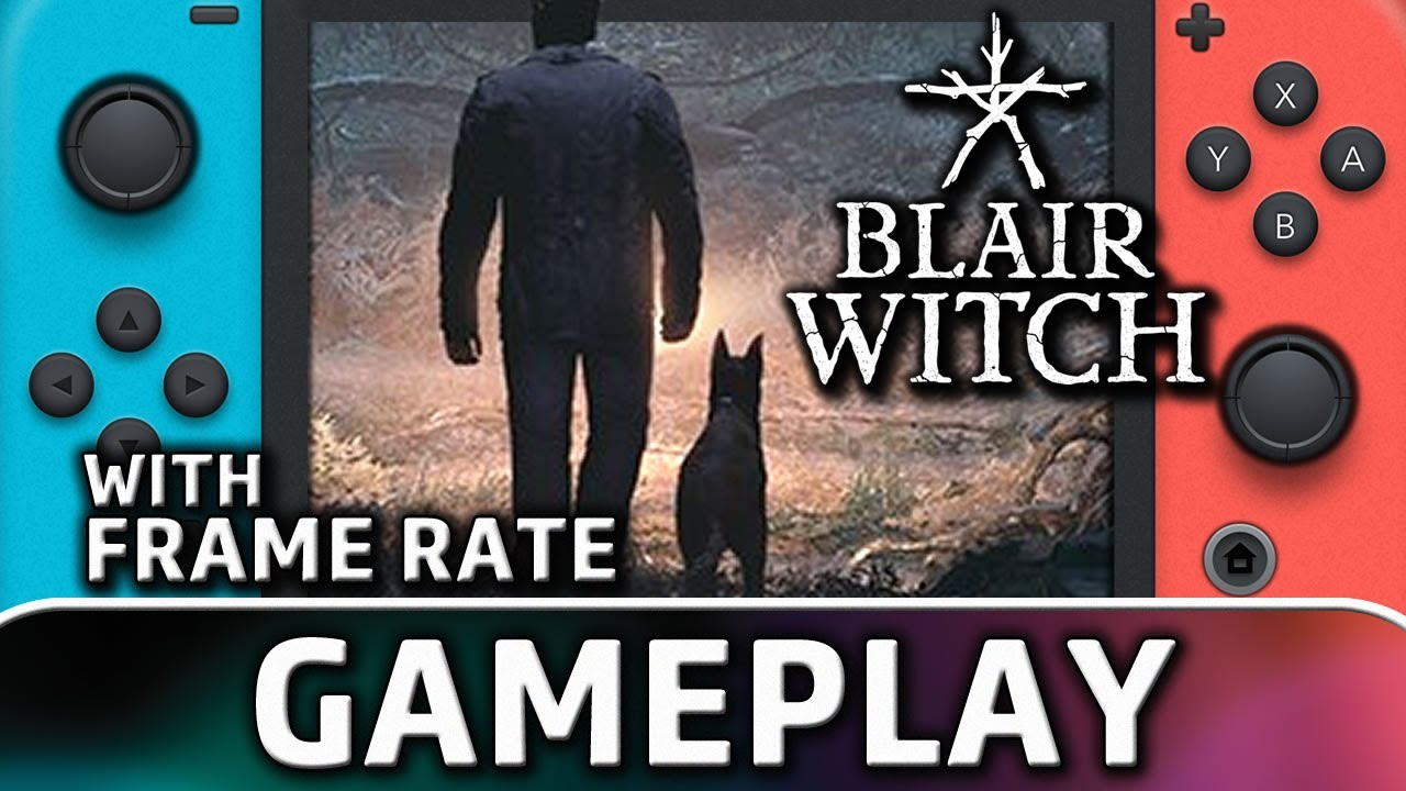Blair Witch | Nintendo Switch Gameplay & Frame Rate