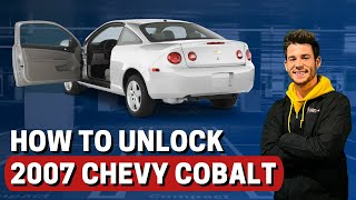 How To Unlock 2007 Chevy Cobalt