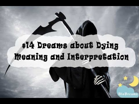 #14 Dreams about Dying - Meaning and Interpretation