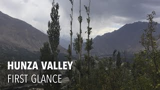preview picture of video 'Hunza Valley, Pakistan: First Glance'