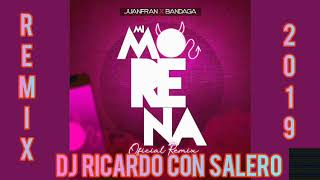 "BANDAGA FT JUANFRAN   ""MI MORENA"" REMIX X DJ RICARDO CON SALERO 2019"