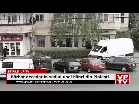 Bărbat decedat în sediul unei bănci din Ploiești