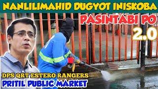 MANILA | NANLILIMAHID DUGYOT INISKOBA ANG PRITIL MARKET | MAYOR ISKO | DPS QRT ESTERO RANGERS