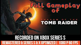 SHADOW OF THE TOMB RAIDER Full Game Walkthrough [1080p HD 60FPS XBOX SERIES S] - No Commentary