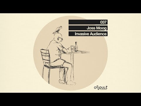 Joss Moog - Invasive Audience
