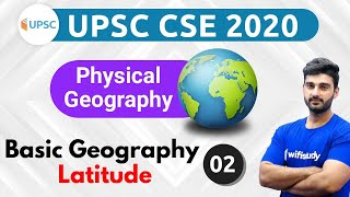 11:00 AM - UPSC CSE 2020 | Physical Geography by Sumit Sir | Basic Geography Latitude