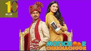 Movie Motichoor Chaknachoor Full Movie Hindi New Movie Nawazuddin Siddiqui
