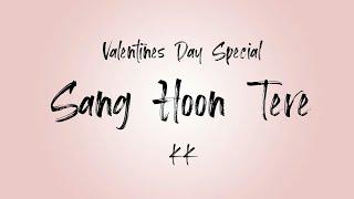 Valentine's Day Special | Sang Hoon Tere(lyrics) - KK | Jannat 2