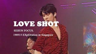190915 LOVE SHOT 세훈 SEHUN FOCUS - EXplOration in Singapore
