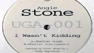 Angie Stone -- I Wasn't Kidding (Shelter Mix)