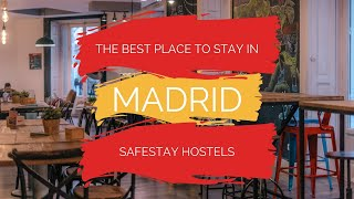 THE BEST PLACE TO STAY IN MADRID | SAFESTAY HOSTELS