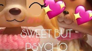 LPS MV Sweet But Psycho