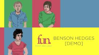 fun. - Benson Hedges [Demo]