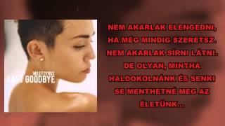 Miley Cyrus - Last Goodbye (magyar felirattal) - hungarian subtitle