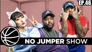 The No Jumper Show Ep. 46