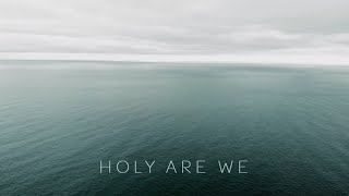 """Rachael Kilgour - """"Holy Are We"""" (Official Video)"""